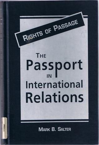 Rights of Passage: The Passport in International Relations