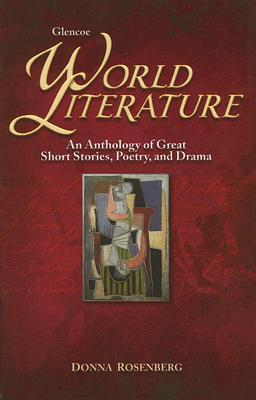 Glencoe World Literature: An Anthology of Great Short Stories, Poetry, and Drama