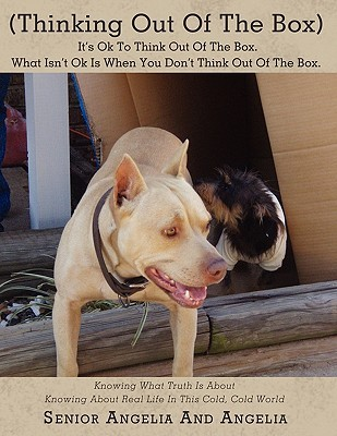 (Thinking Out of the Box) It's Ok to Think Out of the Box. What Isn't Ok Is When You Don't Think Out of the Box.: Knowing What Truth Is about Knowing