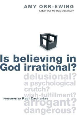 Is Believing in God Irrational? by Amy Orr-Ewing