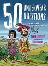 50 Underwear Questions by Tanya Lloyd Kyi