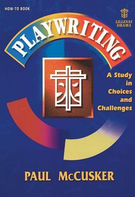 Playwriting: A Study In Choices And Challenges