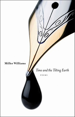 Time and the Tilting Earth by Miller Williams