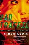 Bad Traffic: An Inspector Jian Novel
