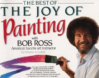 Best of the Joy of Painting with Bob Ross: America's Favorite Art Instructor