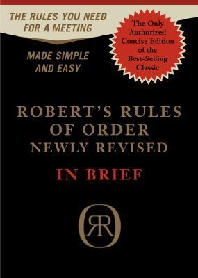 Robert's Rules of Order Newly Revised - in Brief by Henry Martyn Robert
