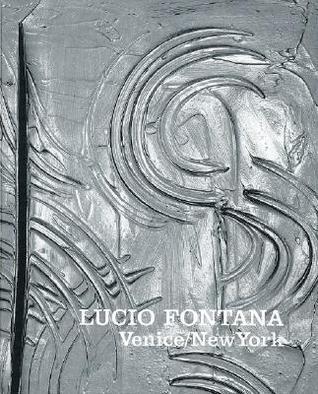 Lucio Fontana: Venice/New York