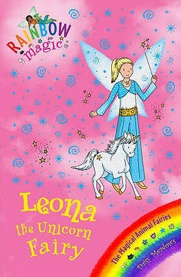 Leona the Unicorn Fairy (Rainbow Magic: Magical Animal Fairies, #6)