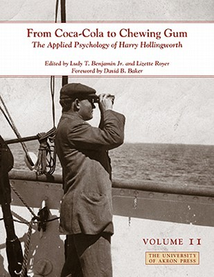 From Coca-Cola to Chewing Gum: The Applied Psychology of Harry Hollingworth (Volume II)