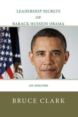 Leadership Secrets of Barack Hussein Obama