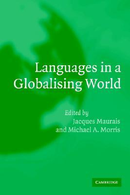 Languages in a Globalising World by Jacques Maurais