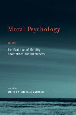 Moral Psychology, Volume 1 by Walter Sinnott-Armstrong
