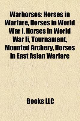 Warhorses: Horses in Warfare, Horses in World War I, Horses in World War II, Tournament, Mounted Archery, Jousting