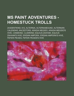 MS Paint Adventures - Homestuck Trolls: 2x3dentkind, 612, Alternia, Alterniabound, Alternian Calendar, Ancestors, Aradia Megido, Aradia Megido's Hive,