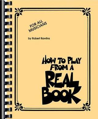 How to Play from a Real Book: For All Musicians