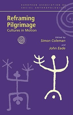 Reframing Pilgrimage: Cultures in Motion