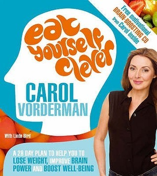 Eat Yourself Clever: A 28-Day Plan to Help you Lose Weight, Improve Brain Power and Boost Wellbeing