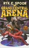 Grand Central Arena  (Grand Central Arena, #1)