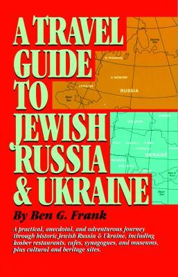 A Travel Guide to Jewish Russia & Ukraine