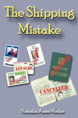 The Shipping Mistake by Natasha , Anne Mocke