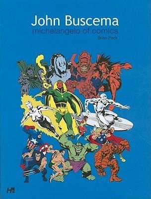 John Buscema: Michelangelo of Comics Deluxe Hardcover