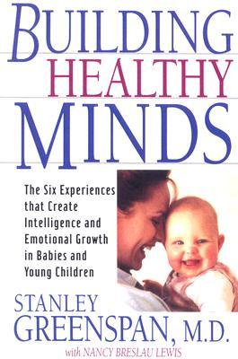 Building Healthy Minds by Stanley I. Greenspan