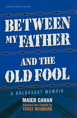 Between My Father and the Old Fool by Maier Cahan
