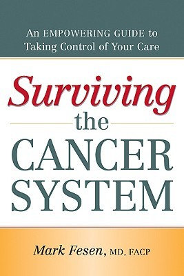 Surviving the Cancer System: An Empowering Guide to Taking Control of Your Care