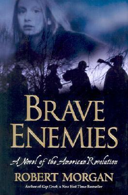 Brave Enemies by Robert Morgan