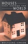 Houses That Change the World: The Return of the House Churches