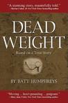 Dead Weight by Batt Humphreys