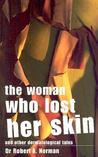 The Woman Who Lost Her Skin: And Other Dermatological Tales