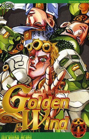 Jojo's Bizarre Adventure: Golden Wind, Tome 1 (Vento Aureo, #1)
