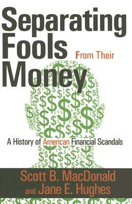 Seperating Fools from Their Money: A History of American Financial Scandals
