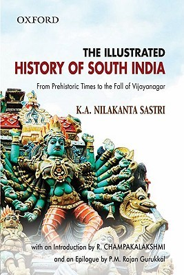 The Illustrated History Of South India (Oxford India Collection)
