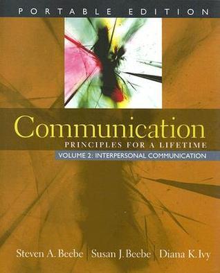 Communication: Principles for a Lifetime, Portable Edition -- Volume 2: Interpersonal Communication (MyCommunicationLab Series)