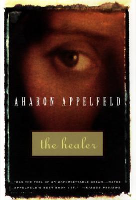 The Healer by Aharon Appelfeld