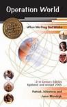 Operation World: When We Pray God Works: 21st Century Edition