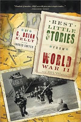 Best Little Stories from World War II: More Than 100 True Stories