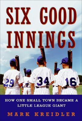 Six Good Innings by Mark Kreidler