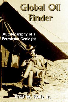 Global Oil Finder: Autobiography of a Petroleum Geologist