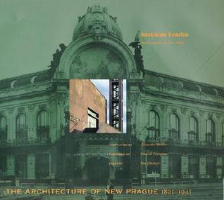 Architecture of New Prague 1895--1945 by Rostislav Švácha