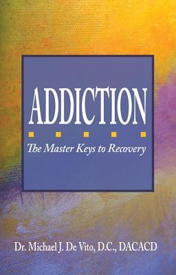 addiction-the-master-keys-to-recovery-the-step-by-step-plan-for-achieving-recovery-consciousness