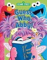Guess Who, Abby! by Constance Allen
