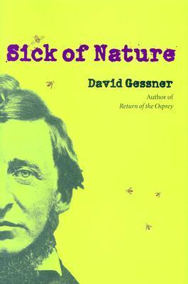 Sick Of Nature by David Gessner
