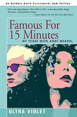 Famous for 15 Minutes by Isabelle Dufresne