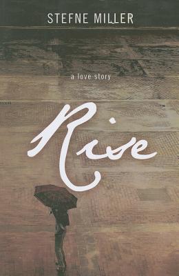 Rise by Stefne Miller