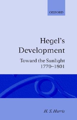 Hegel's Development: Towards the Sunlight 978-0198243588 EPUB FB2 por Henry Silton Harris