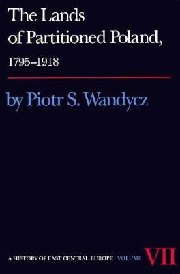 The Lands of Partitioned Poland, 1795-1918