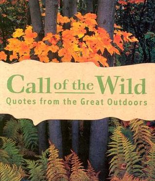 Call Of The Wild: Quotes From The Great Outdoors
